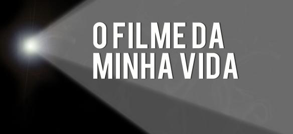 filme da minha vida4