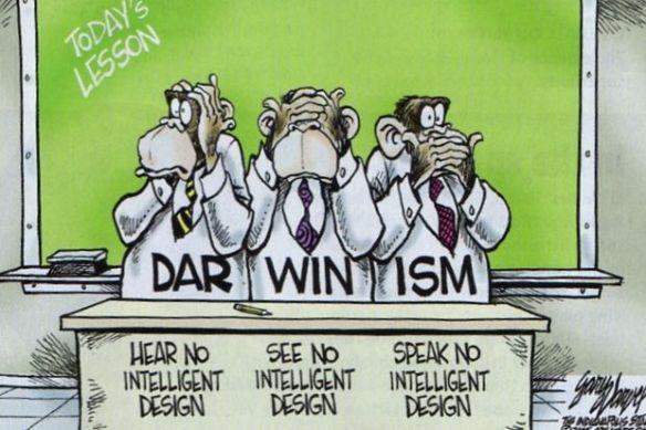 Darwinism Hear-See-Speak No Intelligent Design