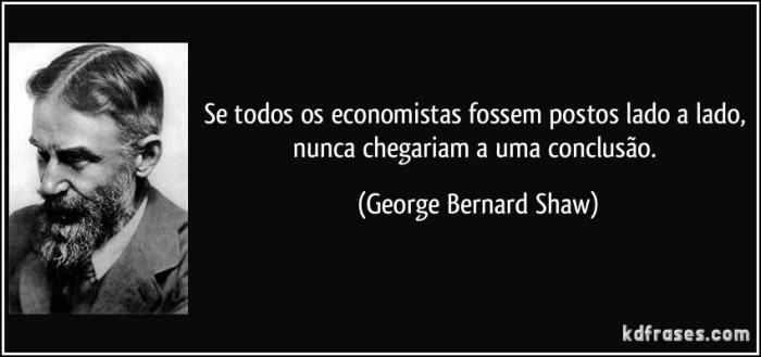 frase-se-todos-os-economistas-fossem-postos-lado-a-lado-nunca-chegariam-a-uma-conclusao-george-bernard-shaw-101891